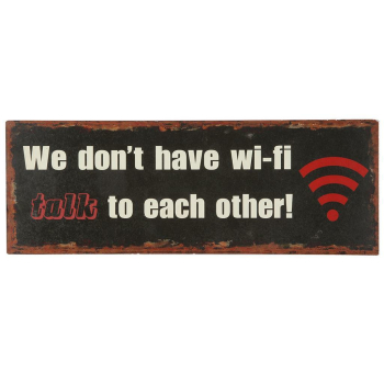 "Metallbild ""We dont have Wi-Fi"", Bild 36 cm"